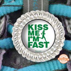 Kiss Me....I'm Fast!