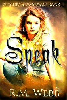 Speak (Witches & Warlocks, #1)