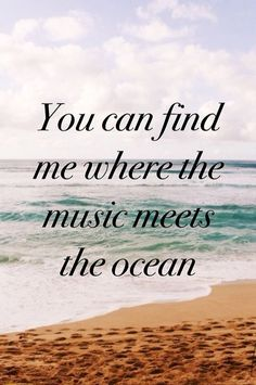 "Zach Brown Band Lyrics: ""You can find me where the music meets the ocean"" (summer beach quotes) Motivacional Quotes, Music Quotes, Music Sayings, Just Dream, Music Lyrics, Travel Quotes, Vacation Quotes, Beautiful Words, Favorite Quotes"