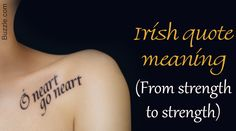 Ireland has been a source of inspiration for all forms of art for a very long time. Along with being a source of inspiration for poetry, music, paintings, etc., tattoos have also been influenced by Irish culture.