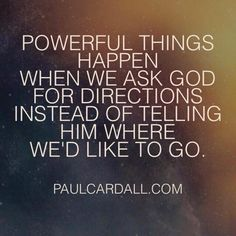This is proven true by my amazing husband!  Yehovah guides us through each day.