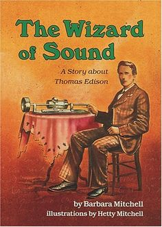The Wizard of Sound: A Story About Thomas Edison (Creative Minds Biographies) by Barbara Mitchell