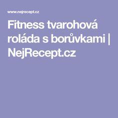 Fitness tvarohová roláda s borůvkami | NejRecept.cz