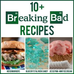 10+ Breaking Bad Recipes -- I bet Walter White and Jesse Pinkman would approve of these!