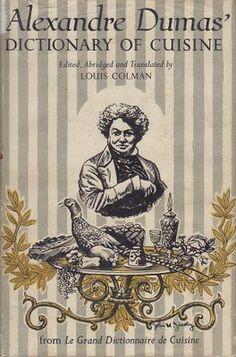 Alexandre Dumas' Dictionary of Cuisine - Louis Colman