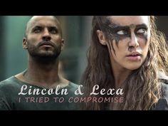 Lincoln & Lexa (kom Trikru) [Clexa/Linctavia] || I tried to compromise - YouTube