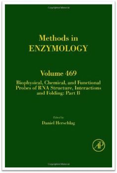 Methods in Enzymology Vol.469 Biophysical, Chemical and Functional Probes of RNA…