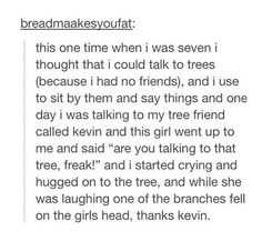 I find this sweet and funny. The funny part is Kevin hitting the girl Funny Tumblr Posts, My Tumblr, Really Funny, The Funny, Funny Life, Super Funny, I Have No Friends, Funny Quotes, Funny Memes