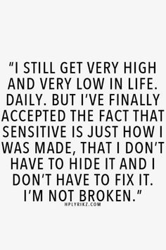 I'm not broken. #justsensitive