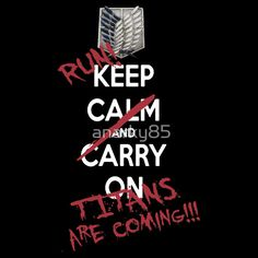 keep calm and attack on titan - Google Search
