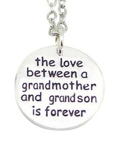 The Love Between a Grandmother and Grandson is Forever, and the same for Granddaughter!