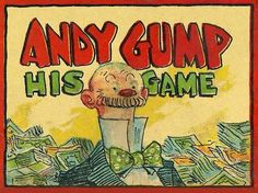 Andy Gump game...