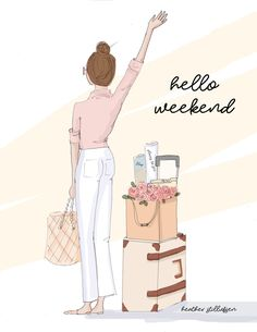 Hello weekend No 189 Hello weekend No 189 Hello Weekend, Bon Weekend, Happy Weekend, Happy Saturday, Sunday, Fashion Quotes, Fashion Art, Megan Hess, Buch Design