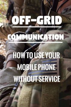 Off-Grid Communication: How To Use Your Mobile Phone Without Service