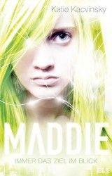 Katie Kacvinsky Maddie - Immer das Ziel im Blick