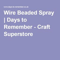 Wire Beaded Spray | Days to Remember - Craft Superstore