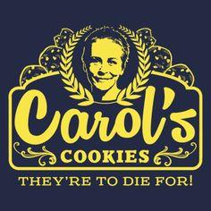 Carol's Cookies T-Shirt.........Carol Peletier - The Walking Dead (Favorite Meme Walking Dead)