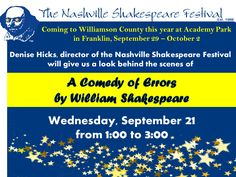 "Denice Hicks will take the audience ""behind the scenes"" of the Shakespeare in the Park production of A Comedy of Errors when she lectures at the Williamson County Public Library Wednesday, Sept. 21.   Ms. Hicks, artistic director of the Nashville Shakespeare Festival, will also conduct a Q&A with the audience during this free talk."
