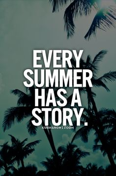 This summer's story is going to be amazing