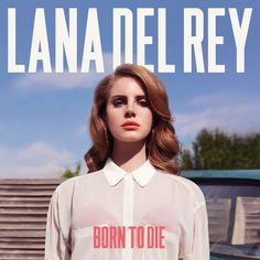 "Lana Del Rey Born To Die LP. Breakthrough Album from Singer-Songwriter Lana Del Rey! Includes ""Video Games"" and ""Summertime Sadness! Lana Del Ray, Born To Die, Summertime Sadness, Summertime Summertime, Basic White Girl, White Girls, American Apparel, Lana Del Rey Albums, Lana Del Rey Radio"