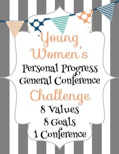 Young Women's General Conference Packet handout.  SO Cute!!! and 8 Personal Progress Goals completed!!!  I am so printing this off for my girls.