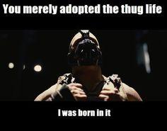 I didn't choose the thug life meme