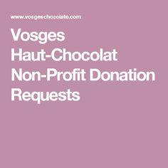 Vosges Haut-Chocolat Non-Profit Donation Requests