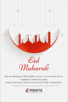 May the blessings of allah lighten up your way and lead you to happiness, success and peace.   Imperia structures wishes you and your family a blessed Eid .