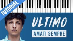 [TUTORIAL] Ultimo | Amati Sempre // Piano Tutorial con Synthesia Karaoke, Final Cut Pro, Piano Tutorial, Lyrics, My Love, Cover, Youtube, Life, Instagram