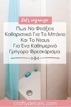 DIY -Πως Να Φτιαξεις Καθαριστικο Για Το Μπανιο Και Το Ντους Για Το Καθημερινο Γρηγορο Φρεσκαρισμα | Crafty Details Bathtub, Cleaning, Organization, Let It Be, Standing Bath, Getting Organized, Bath Tub, Organisation, Tejidos