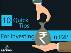 10 Quick Tips For Investing In Peer To Peer Lending