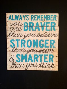 Always Remember you are Braver Sign / Nursery Art Nursery Signs, Nursery Wall Decor, Girl Nursery, Nursery Art, Room Decor, Grace Sign, Believe In You, Love You, Funny Wood Signs