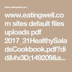 www.eatingwell.com sites default files uploads pdf 2017_31HealthySaladsCookbook.pdf?did=149209&utm_campaign=ew_healthieryou_051517&utm_source=etg-newsletter&utm_medium=email&cid=149209&mid=7154982594