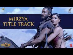 MIRZYA Title Song | MIRZYA | Harshvardhan Kapoor, Saiyami Kher | Shankar Ehsaan Loy | T-Series - YouTube