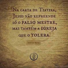 """""""E ao anjo da igreja de Tiatira escreve: Isto diz o Filho de Deus, que tem seus olhos como chama de fogo, e os pés semelhantes ao latão reluzente: Eu conheço as tuas obras, e o teu amor, e o teu serviço, e a tua fé, e a tua paciência, e que as tuas últimas obras são mais do que as primeiras. Mas algumas poucas coisas tenho contra ti que deixas Jezabel, mulher que se diz profetisa, ensinar e enganar os meus servos, para que forniquem e comam dos sacrifícios da idolatria. E dei-lhe tempo para…"""