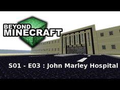 "Beyond Minecraft - s01e03 : ""John Marley Hospital"""