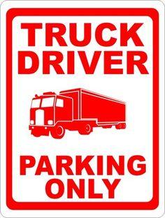 LIKE Progressive Truck Driving School: http://www.facebook.com/cdltruck #trucking #truck #driver   Truck Driver Parking Only Sign Trucker Rig Semi | eBay