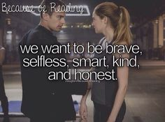 Because of reading, we want to be brave, selfless, smart, kind, and honest. <3