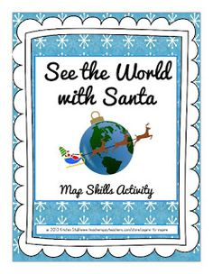 See the World with Santa Map Skills Activity   Lead students on an international adventure with Santa Claus as he makes his way around the globe. Students will use a map to identify 15 world cities by latitude and longitude as well the countries hemispheres and continents in which they belong.  In addition students are asked to research some additional information about the country such as climate during Christmas currency and what Santa might say in that country's national language…