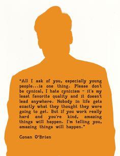 Conan O'Brien Quote. I love this man.