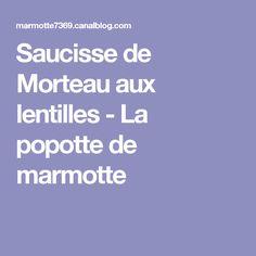 Saucisse de Morteau aux lentilles - La popotte de marmotte