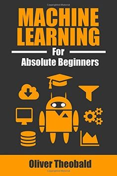 ^>PDF Machine Learning for Absolute Beginners: A Plain English Introduction Oliver Theobald Computer Coding, Computer Programming, Computer Science, Introduction To Machine Learning, Machine Learning Deep Learning, Science Education, Data Science, Machine Learning Artificial Intelligence, Artificial Neural Network