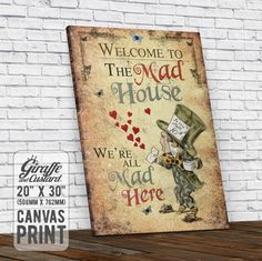 Alice in Wonderland Canvas Wall Art Print / Mad Hatter Welcome To The Mad House / 20 x 30 Inch / Stretched on Frame Ready to Hang by GiraffeandCustard on Etsy