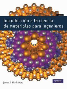 INTRODUCCIÓN A LA CIENCIA DE MATERIALES PARA INGENIEROS Autor: James F. Shackelford  Editorial: Pearson  Edición: 7 ISBN: 9788483226599 ISBN ebook: 9788483229606 Páginas: 672 Área: Arquitectura e Ingeniería Sección: Ciencias de materiales