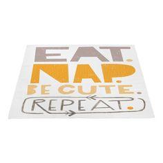 Eat. Nap. Be Cute.'