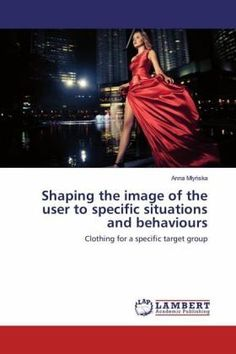 """Book Anny Młyńskiej """"Shaping the image of the user to specific situations and behaviours"""" available for purchase on the site Germany Bucher"""