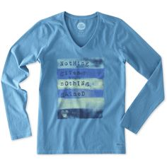 Women's Nothing Given Nothing Gained Long Sleeve Crusher Vee | Life is Good® Official Site