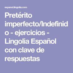 Pretérito imperfecto/Indefinido - ejercicios - Lingolia Español con clave de respuestas