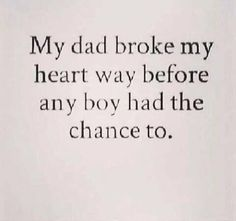 I wish no one had to go through this. I am very fortune to have an amazing dad who loves me.