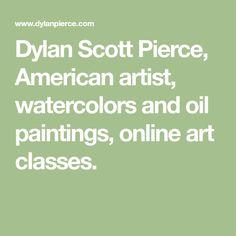Dylan Scott Pierce, American artist, watercolors and oil paintings, online art classes. Watercolour Tutorials, Watercolor Artists, Paintings Online, Oil Paintings, Opposite Colors, Online Art Classes, Drawing Skills, American Artists, Watercolors